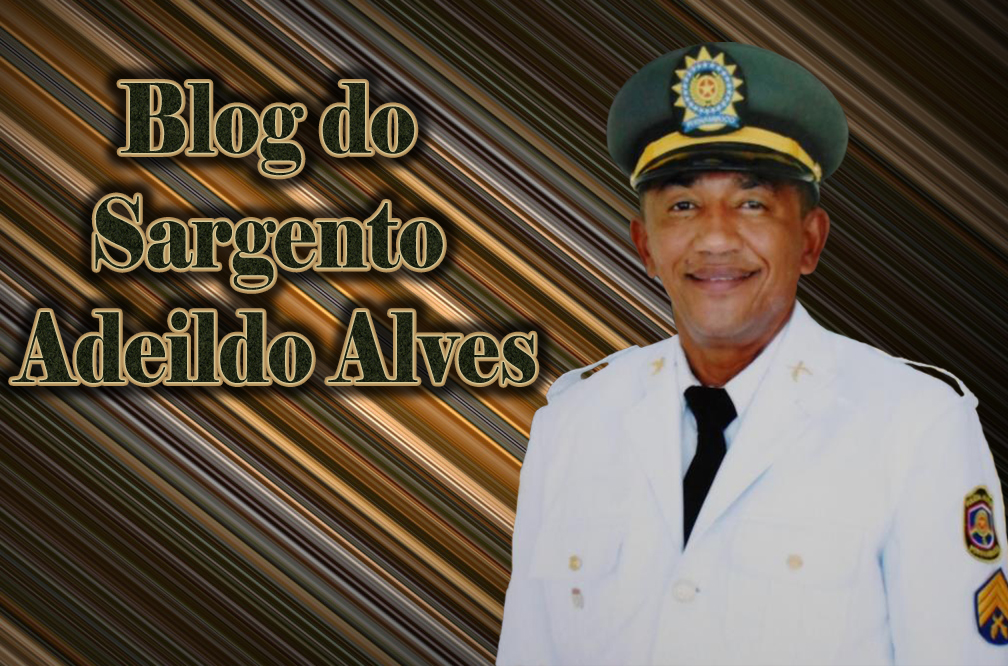 Blog do Sargento Adeildo Alves